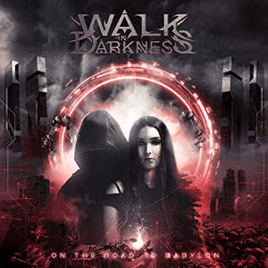 Walk in Darkness - On the Road to Babylo