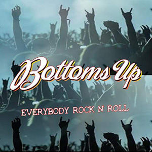 Bottoms Up - Everybody Rock N Roll use.j