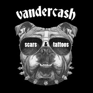 Vandercrash, Muri, Aargau, Switzerland, Self Released, California, Scars & Tattoos, Unadulterated Rock 'N' Roll, Rock, Hard Rock