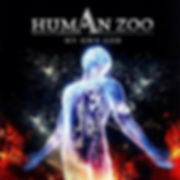 HUMAN ZOO - My Own God use.jpg
