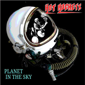 Hot Rockets - Planet In The Sky use.jpg