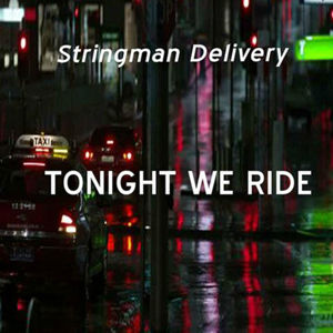 Stringman Delivery, Tonight We Ride