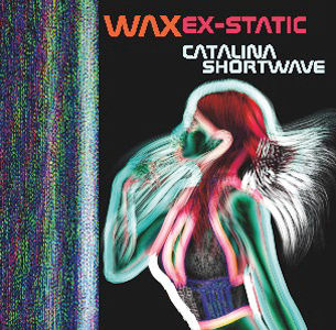 Catalina Shortwave, Wax Ex-static, E.P. New England, Roy Scaturo, John Garvey, David Rizzo, Keith Morey, Marty Stauffer, Rock