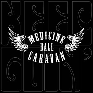Medicine Ball Caravan, Til the next stone