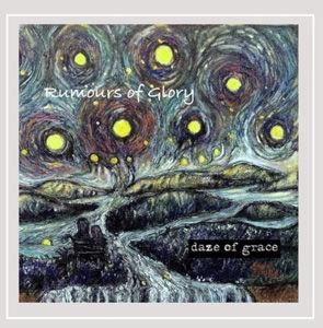 DAZE OF GRACE - Rumours Of Glory use.jpg