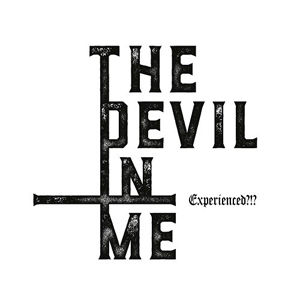 Experienced, The Devil In Me
