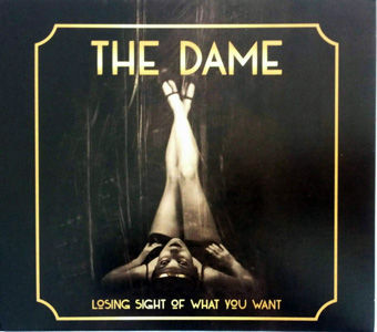The_Dame_–_Losing_Sight_Of_What_You_Want