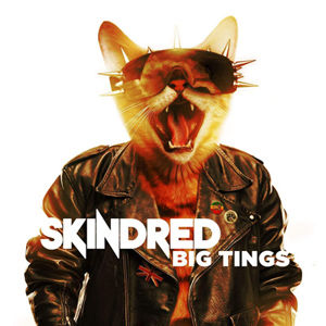 skindred big tigs album coverUSE1.jpg