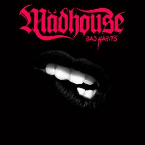 Madhouse - Bad Habits use.jpg