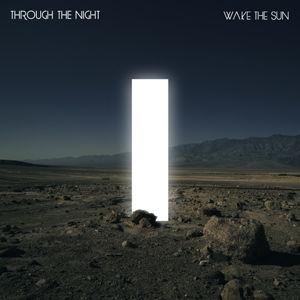 Wake The Sun - Through the NightUSE.jpg
