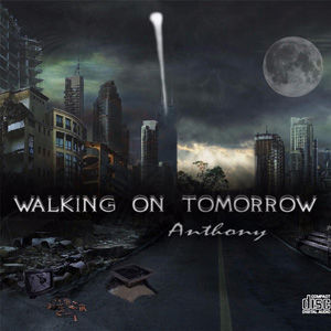 Anthony Valentino - Walking On Tomorrow