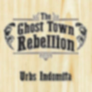 The Ghost Town Rebellion, Urbs Indomita