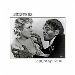 2Sisters - Run Baby RunUSE.jpg