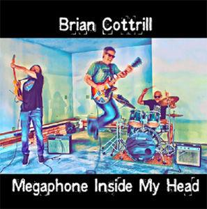 Brian Cottrill - Megaphone Inside My Hea