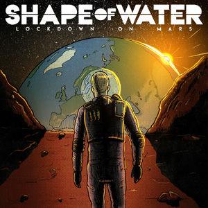 Shape Of Water - Lockdown On Mars EP use