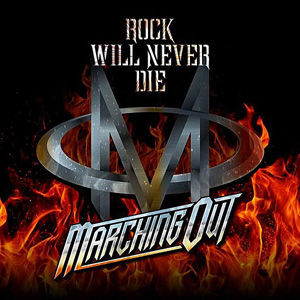 Marching Out - Rock Will Never Die USE.j