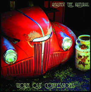 Against The Natural - Worn Out Confessions