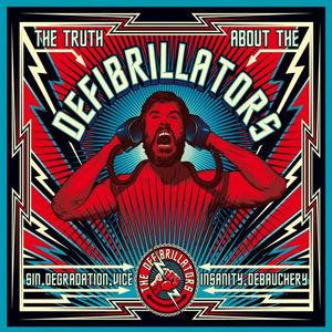 The Defibrillators, E.P., Autoprod, 2016, Sin, Degradation, Debauchery, Insantity, The Truth Of, Rock'N' Roll