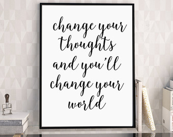 Change your thoughts, change your worl