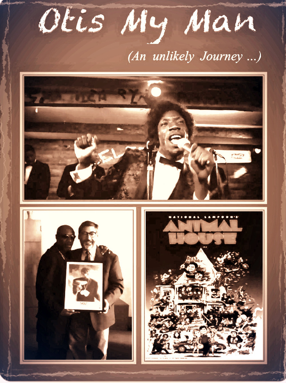 Otis My Man (an unlikely journey)