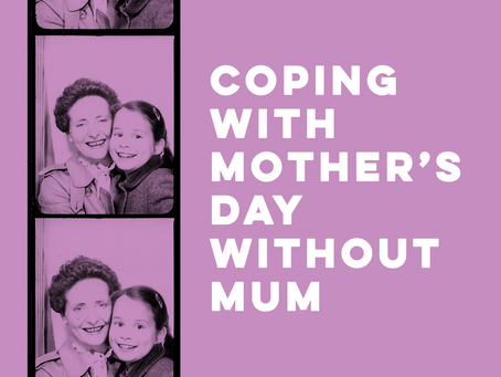 Coping with Mother's Day without mum