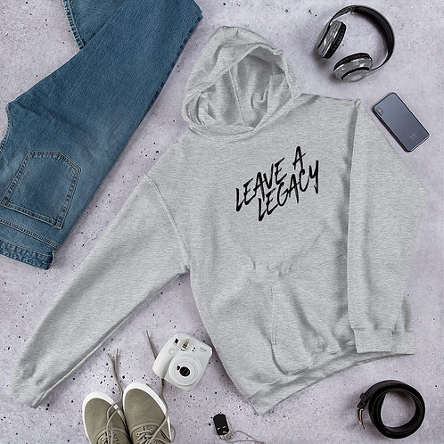 Leave a Legacy (Blk letter) Unisex Hoodie
