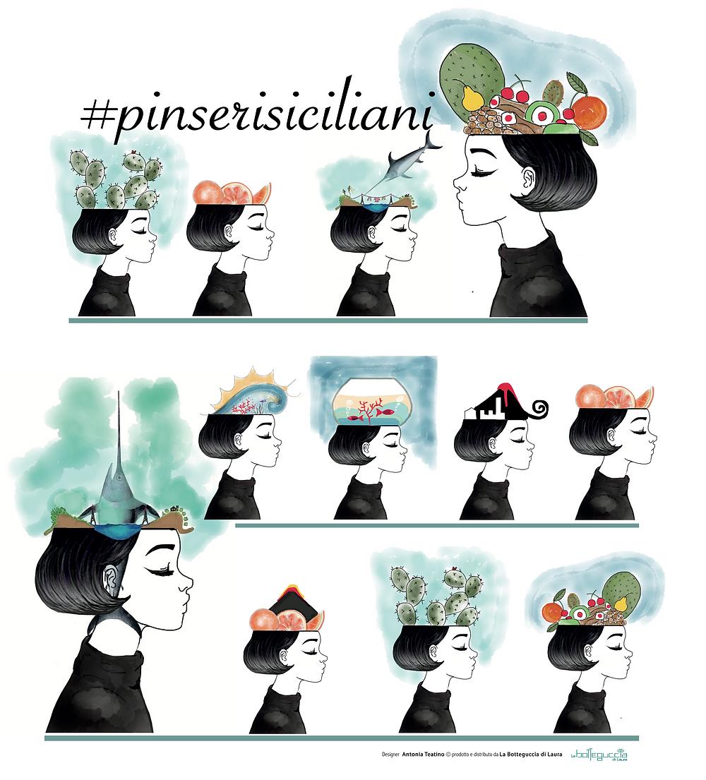 #pinserisiciliani, un progetto di merchandising che nasce in Sicilia dai pinsero di una designer di nome Antonia Teatino e prodotta dalla Botteguccia di Laura