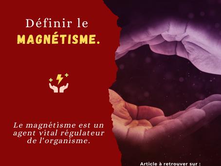 Définir le magnétisme.