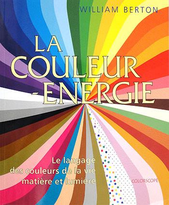 La couleur-energie de William Berton