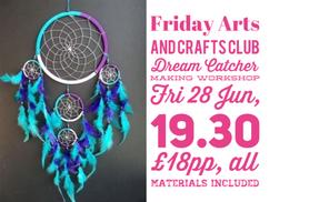 Friday Arts and Crafts Club: Dream Catcher Making Workshop, Fri 31 Jun, 19.30 - 21.30