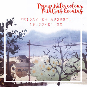 Popup Watercolours Painting Evening, Friday 24 August