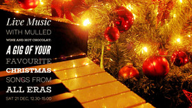 Live Music: A Gig of Your Favourite Christmas Songs from All Era - Sat 21 Dec, 12.30 to 15.00