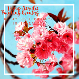 "Popup Acrylic Painting Evening -  ""Spring Flowers"", Fri 22 Feb"