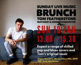 Sunday Live Music Brunch Tom Featherstone, Sun 19 Jan, 13.00 - 15.00