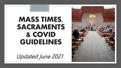 Mass Times, Sacraments & Covid Guidelines.jpg