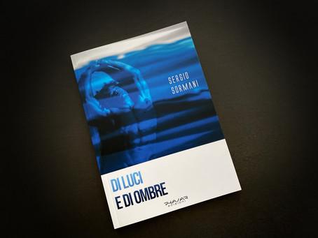 """Il romanzo """"Di luci e di ombre"""" di Sergio Sormani approda alla seconda edizione."""