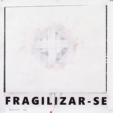 Série Fragilizar-se - 050320 - RES