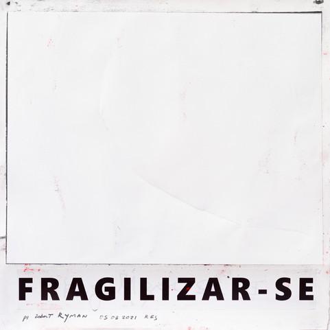 Série Fragilizar-se - 050320 - P/ Robert Ryman - RES
