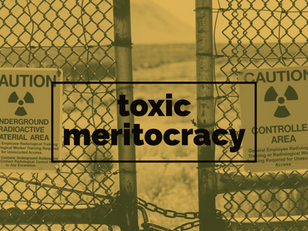 Dismantling Toxic Meritocracy