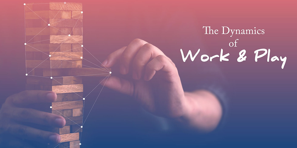 The Dynamics of Work & Play