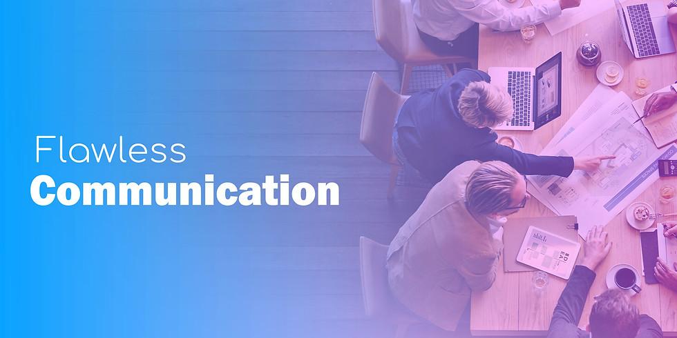 Flawless Communication