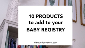 10 Products To Add To Your Baby Registry