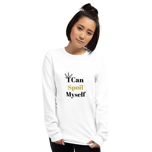 """I Can Spoil Myself"" Long Sleeve Shirt"