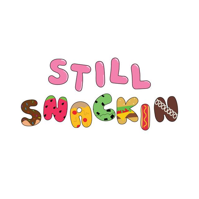 Still Snackin