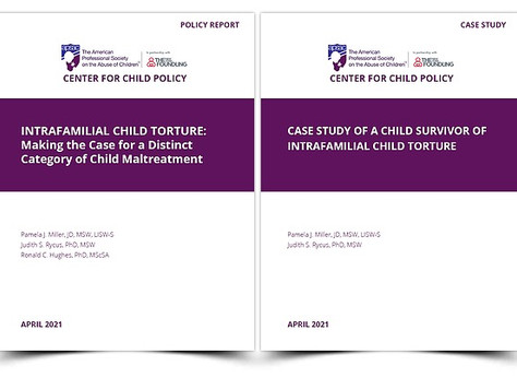 POLICY REPORT & CASE STUDY: Intrafamilial Child Torture - A Distinct Category of Child Maltreatment
