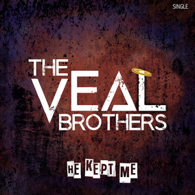 THE VEAL BROTHERS HE KEPT ME.jpg