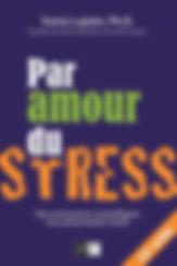 Livre- PAR AMOUR DU STRESS- Sonia Lupien