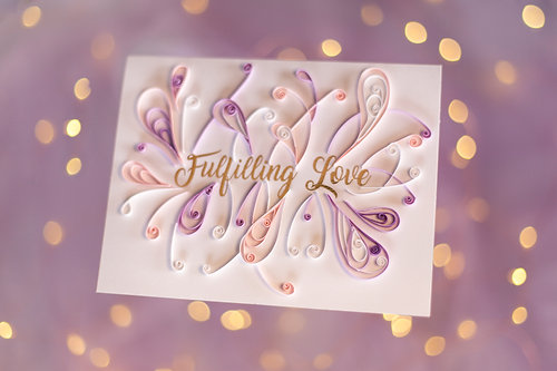 Fulfilling Love - 5D Quilled Card