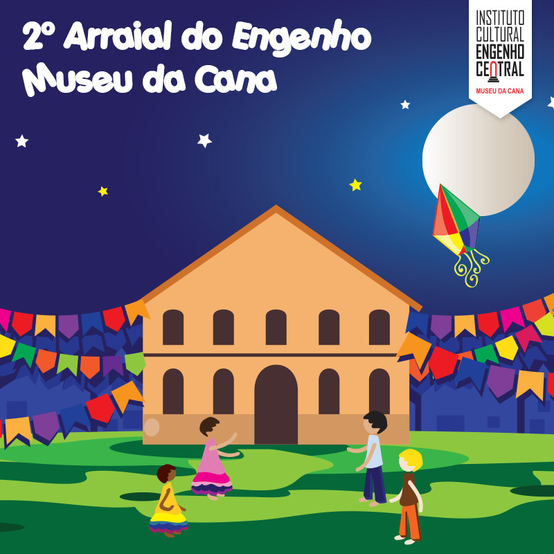 2º Arraial do Engenho - Museu da Cana