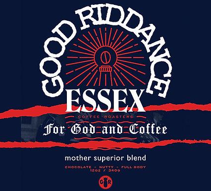 Good Riddance - Mother Superior Blend